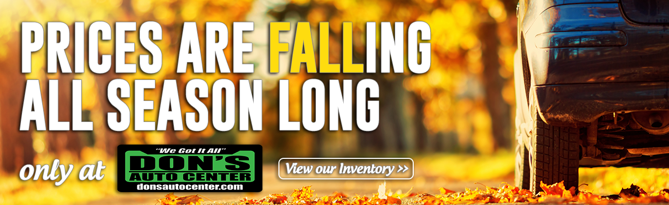 Prices are falling all season long, only at Don's Auto Center. View our inventory!